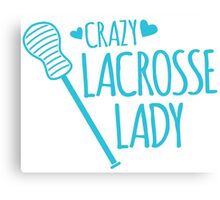 Crazy Lacrosse Lady Canvas Print