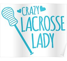 Crazy Lacrosse Lady Poster