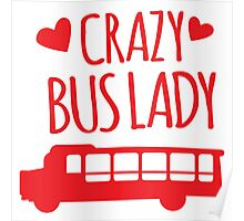 Crazy Bus Lady with red bus Poster