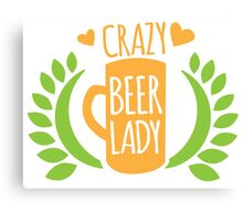 Crazy Beer Lady  Canvas Print
