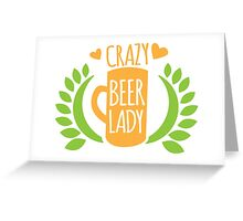 Crazy Beer Lady  Greeting Card