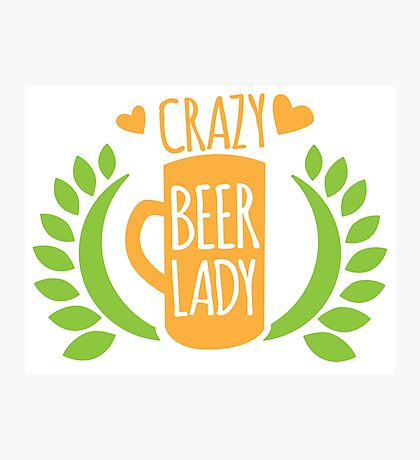 Crazy Beer Lady  Photographic Print