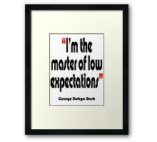 'Master of low expectations' - from the surreal George Dubya Bush series Framed Print