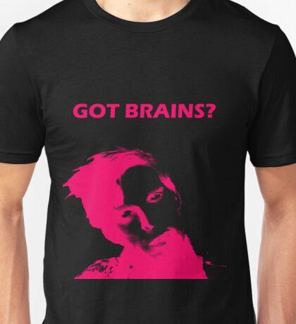 Got Brains? Unisex T-Shirt
