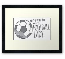Crazy Football Lady Framed Print
