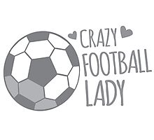 Crazy Football Lady Photographic Print