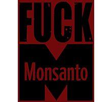 Fuck Monsanto Photographic Print