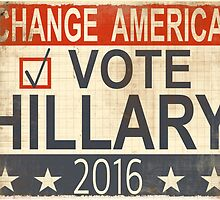 Vote Hillary Clinton 2016 by Geezon