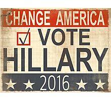 Vote Hillary Clinton 2016 Photographic Print