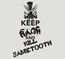 KEEP RAGE & KILL SABRETOOTH by evilaki