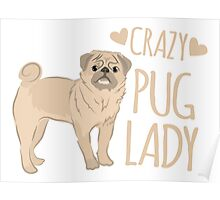 Crazy Pug Lady Poster