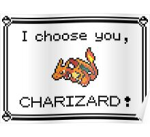 I choose you, Charizard! Poster