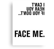 FACE ME - American Sign Language Canvas Print
