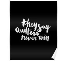Quitters Never Win Poster