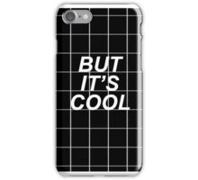 But it's cool tumblr grid  iPhone Case/Skin