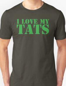 I love my TATS T-Shirt