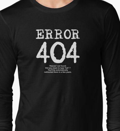 Error 404 Heaven not found Long Sleeve T-Shirt