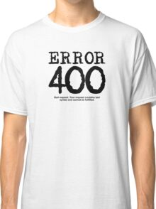 Error 400 bad request Classic T-Shirt