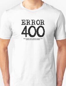 Error 400 bad request Unisex T-Shirt