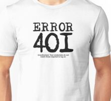 Error 401 unauthorized. Unisex T-Shirt