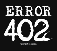 Error 402. Payment required. by FrontierMM