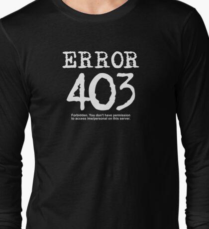 Error 403. Forbidden. Long Sleeve T-Shirt