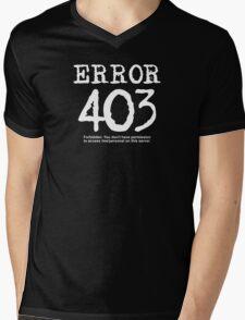 Error 403. Forbidden. Mens V-Neck T-Shirt