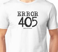 Error 405. Method not allowed. Unisex T-Shirt