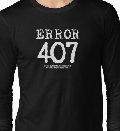 Error 407. Proxy authentication required. Long Sleeve T-Shirt