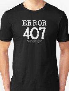Error 407. Proxy authentication required. Unisex T-Shirt