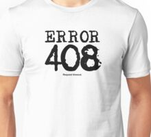 Error 408. Request timeout. Unisex T-Shirt