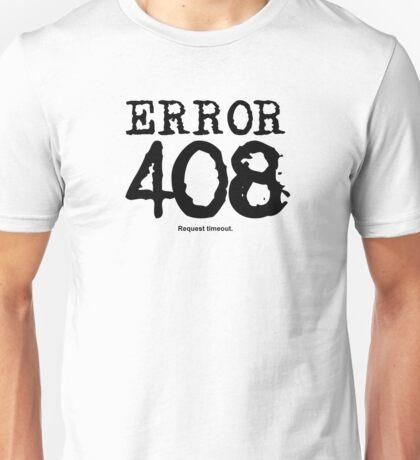 Error 408. Request timeout. Unisex T-Shirt
