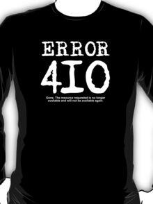 Error 410. Gone. T-Shirt