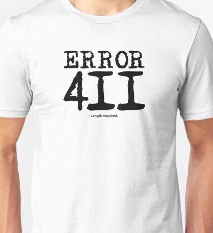 Error 411. Length required. Unisex T-Shirt