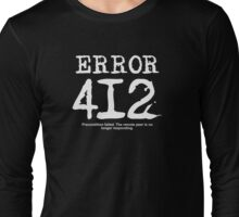 Error 412. Precondition failed.  Long Sleeve T-Shirt