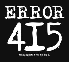 Error 415. Unsupported media type. by FrontierMM