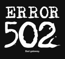 Error 502. Bad gateway. by FrontierMM