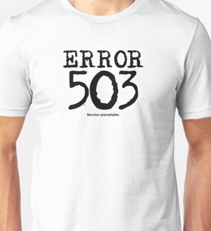 Error 503. Service unavailable. Unisex T-Shirt