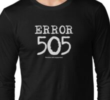 Error 505. Version not supported. Long Sleeve T-Shirt