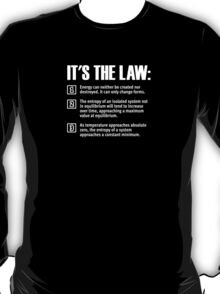 The laws of thermodynamics T-Shirt
