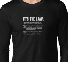 The laws of thermodynamics Long Sleeve T-Shirt