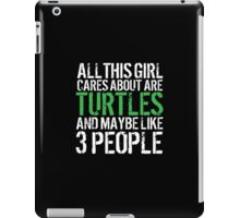 All This Girl Cares About is Turtles iPad Case/Skin