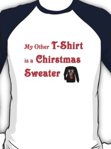 My Other T-Shirt is a Christmas Sweater T-Shirt