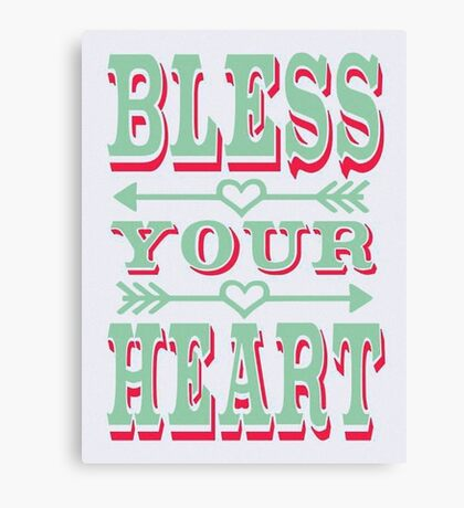 Bless your Heart - Vintage Style Poster - Southern Saying  Canvas Print
