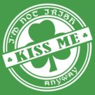 I'M NOT IRISH KISS ME ANYWAY by mcdba