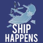 Ship Happens by mralan