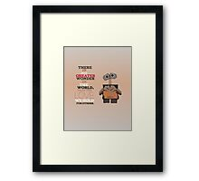 walle, the greatest wonder.. inspirational quote Framed Print