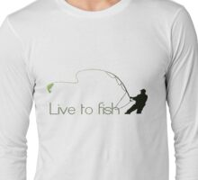 Live to fish Long Sleeve T-Shirt