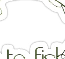 Live to fish Sticker