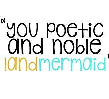 """""""Ann, you poetic and noble land mermaid."""" by ladyvisenya"""